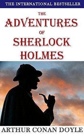 The Adventures of Sherlock Holmes (Illustrated): with free audiobook download (Sherlock Holmes Collection 1)