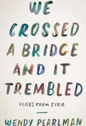 We Crossed a Bridge and It Trembled: Voices from Syria Book Pdf