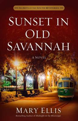 Sunset in Old Savannah (Secrets of the South Mysteries #4)