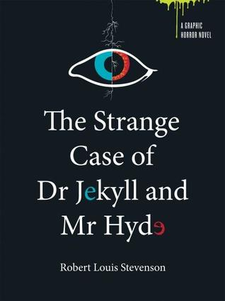 The Strange Case of Dr. Jekyll and Mr. Hyde & The Body Snatcher (A Graphic Novel Horror)