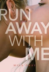 Run Away With Me (Come Back To Me, #3) Pdf Book