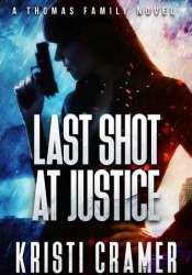 Last Shot at Justice (A Thomas Family Novel #1) Pdf Book