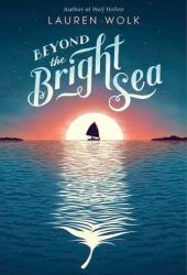 Beyond the Bright Sea Book Pdf