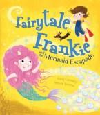Fairytale Frankie and the Mermaid Escapade by Greg Gormley