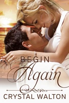 Begin Again by Crystal Walton