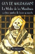 La Madre de los Monstruos y otros cuentos de locura y muerte
