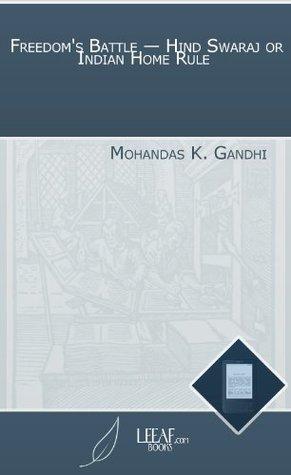 Freedom's Battle - Hind Swaraj or Indian Home Rule