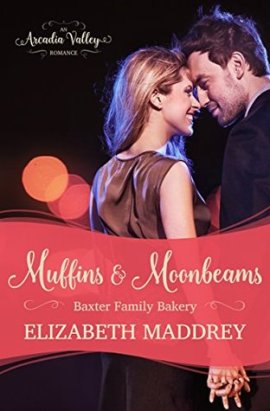 Muffins and Moonbeams by Elizabeth Maddrey