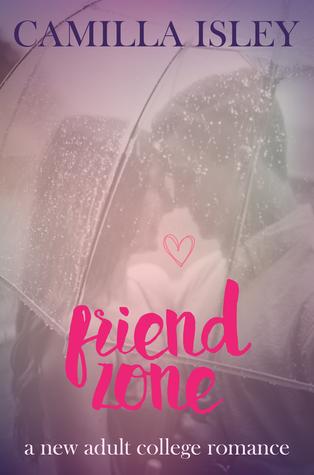 Friend Zone (Just Friends, #2)