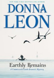 Earthly Remains (Commissario Brunetti, #26) Pdf Book