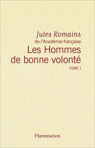 Les Hommes de bonne volonté - L'Intégrale 1 (Tomes 1 à 4): Le 6 octobre - Crime de Quinette - Les Amours enfantines - Éros de Paris