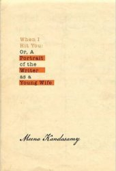 When I Hit You: Or, A Portrait of the Writer as a Young Wife Book Pdf