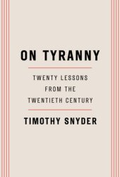 On Tyranny: Twenty Lessons from the Twentieth Century Pdf Book