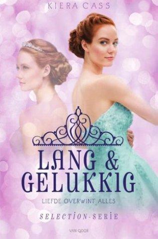 Lang & Gelukkig (The Selection Stories) – Kiera Cass