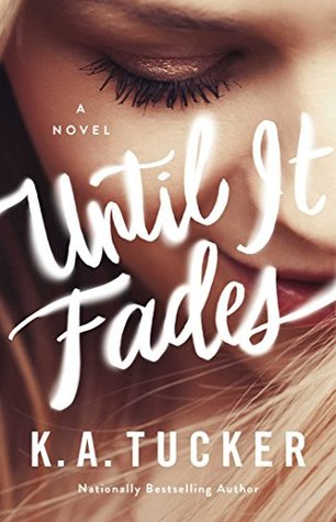 Review: Until It Fades by K. A. Tucker