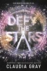 Defy the Stars (Constellation, #1)