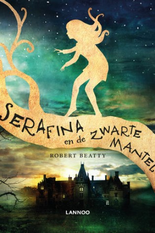 Serafina en de Zwarte Mantel (Serafina #1) – Robert Beatty