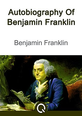 Autobiography Of Benjamin Franklin & Incidents In The Life Of A Slave Girl By Harriet Ann Jacobs