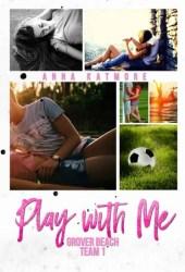 Play With Me (Grover Beach Team, #1) Book Pdf