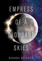 Empress of a Thousand Skies (Empress of a Thousand Skies, #1) Pdf Book