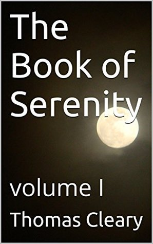 The Book of Serenity: volume I