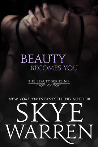 Beauty Becomes You (Beauty, #4)