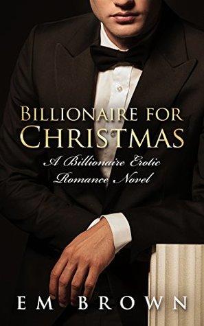Billionaire for Christmas: An Erotic Billionaire Romance
