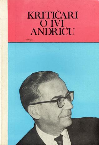 Ivo Andrić u svjetlu kritike