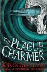 The Plague Charmer by Karen Maitland