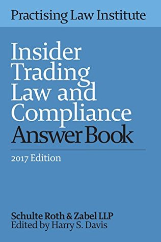 Insider Trading Law and Compliance Answer Book (2017 Edition)