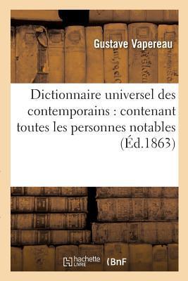 Dictionnaire Universel Des Contemporains: Contenant Toutes Les Personnes Notables de La: France Et Des Pays A(c)Trangers Ouvrage Ra(c)Diga(c) Et Tenu a Jour, Avec Le Concours D'A(c)Crivains Et Savants