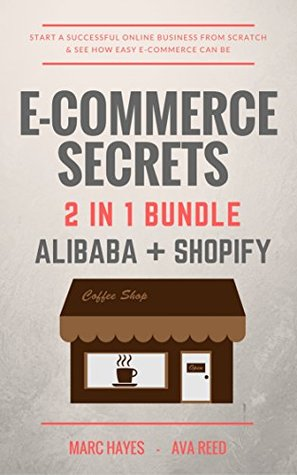 E-Commerce Secrets 2 in 1 Bundle: Start A Successful Online Business From Scratch & See How Easy E-Commerce Can Be
