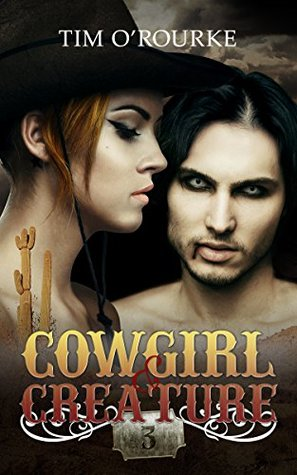 Cowgirl & Creature (Part Three) (The Laura Pepper Series Book 3)
