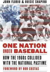 One Nation Under Baseball: How the 1960s Collided with the National Pastime Pdf Book