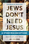 Jews Don't Need Jesus. . .and other Misconceptions: Reflections of a Jewish Believer