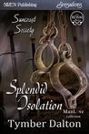 Splendid Isolation (Suncoast Society, #45)