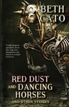 Red Dust and Dancing Horses: And Other Stories