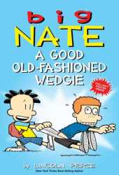 Big Nate: A Good Old-Fashioned Wedgie Book Pdf