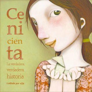 Cenicienta - La verdadera verdadera historia contada por ella