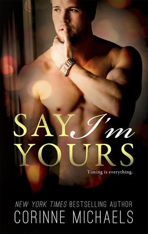 Blog Tour Review:  Say I'm Yours by Corinne Michaels