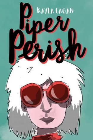 Piper Perish – Kayla Cagan