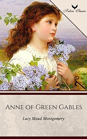 Anne of Green Gables (Falcon Classics) [The 50 Best Classic Books Ever - # 17]