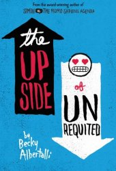 The Upside of Unrequited Pdf Book