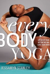 Every Body Yoga: Let Go of Fear. Get On the Mat. Love Your Body. Pdf Book