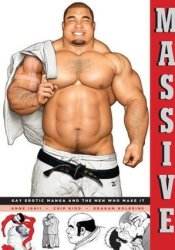 Massive: Gay Erotic Manga and the Men Who Make It Pdf Book