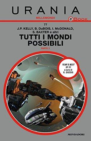 Tutti i mondi possibili - Parte 3