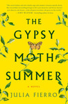 The Gypsy Moth Summer by Julia Fierro