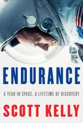 Endurance: A Year in Space, A Lifetime of Discovery Book Pdf