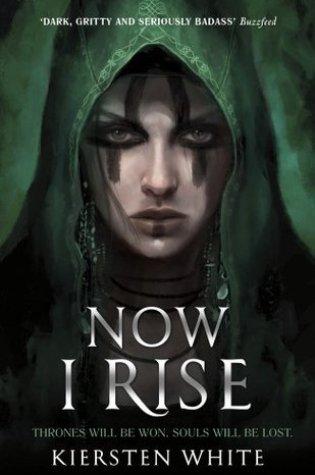 Now I Rise (The Conqueror's Saga #2) – Kiersten White