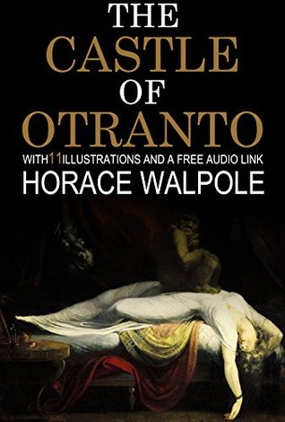 The Castle of Otranto: With 11 Illustrations and a Free Audio Link.